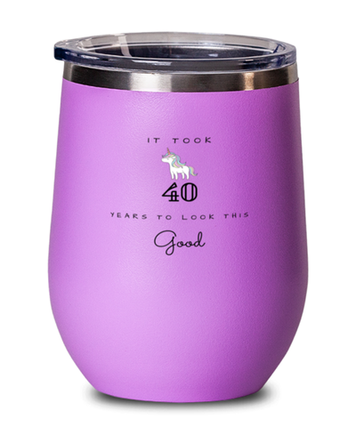40th Birthday Gift Pink Wine Glass, it took 40 years to look this good - Happy Birthday Best Gift for 40 years old