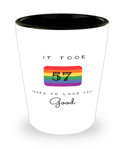 57th Birthday Gift Shot Glass, it took 57 years to look this good - Happy Birthday Best Gift for 57 years old - LGBT