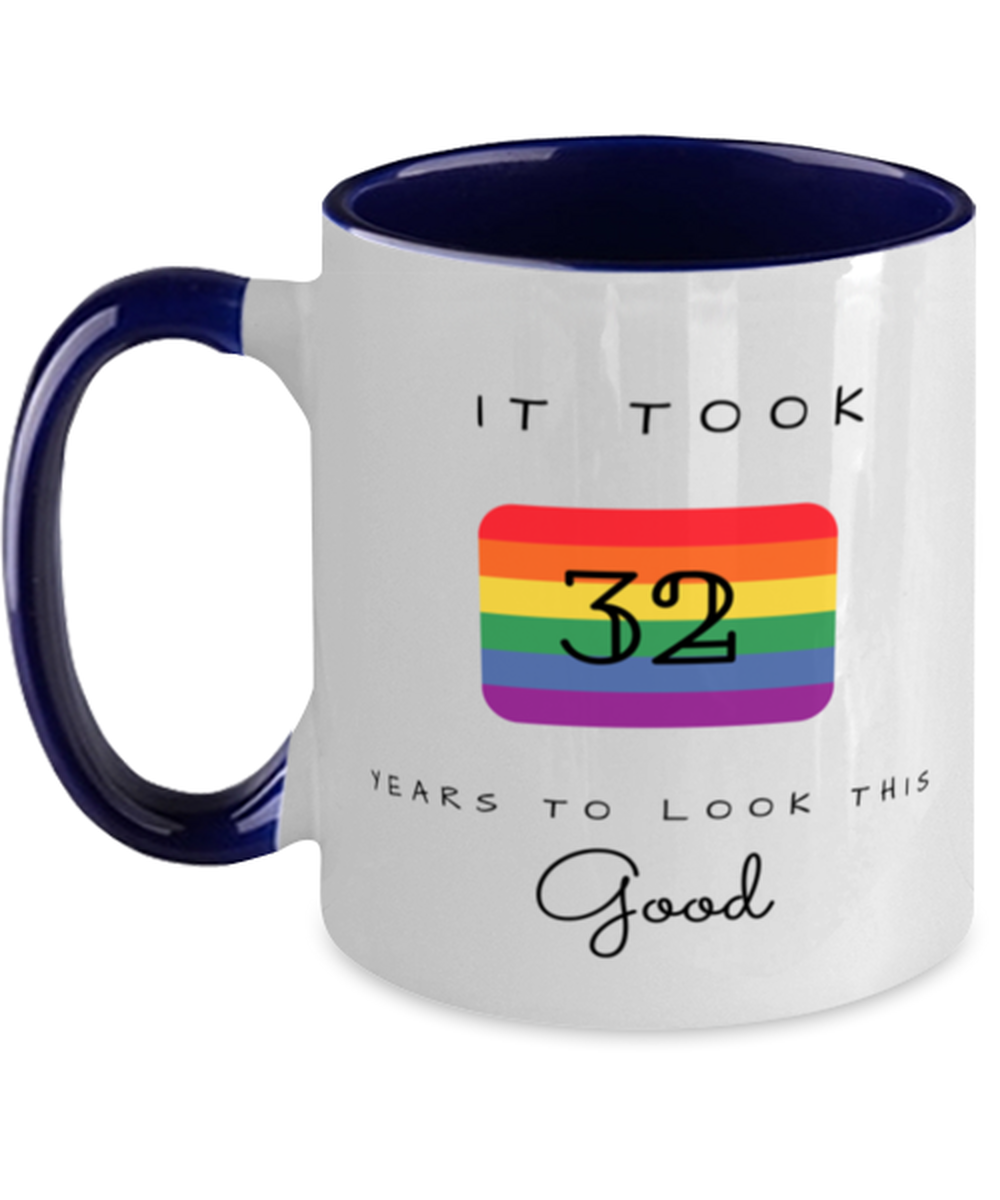 32nd Birthday Gift Two Tone Navy and White Coffee Mug, it took 32 years to look this good - Happy Birthday Best Gift for 32 years old -LGBT