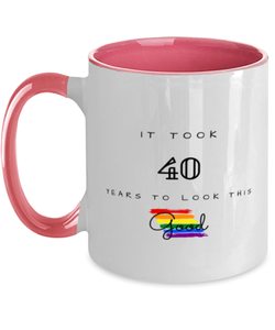 40th Birthday Gift Two Tone Pink and White Coffee Mug, it took 40 years to look this good - Happy Birthday Best Gift for 40 years old -LGBT