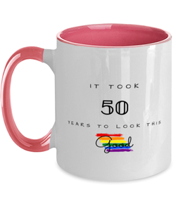 50th Birthday Gift Two Tone Pink and White Coffee Mug, it took 50 years to look this good - Happy Birthday Best Gift for 50 years old -LGBT