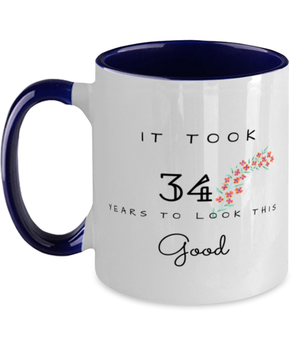 34th Birthday Gift Two Tone Navy and White Coffee Mug, it took 34 years to look this good - Happy Birthday Best Gift for 34 years old - Flower