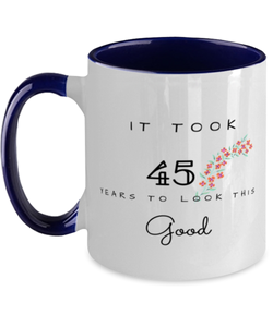 45th Birthday Gift Two Tone Navy and White Coffee Mug, it took 45 years to look this good - Happy Birthday Best Gift for 45 years old - Flower