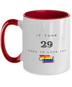 29th Birthday Gift Two Tone Red and White Coffee Mug, it took 29 years to look this good - Happy Birthday Best Gift for 29 years old -LGBT