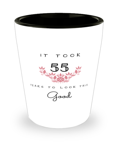 55th Birthday Gift Shot Glass, it took 55 years to look this good - Happy Birthday Best Gift for 55 years old - Flower