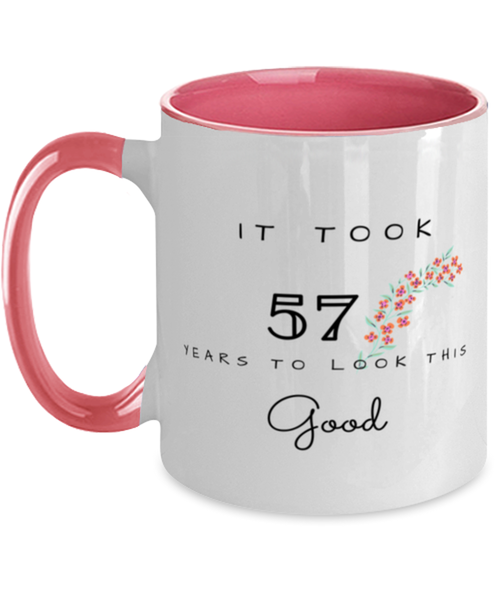 57th Birthday Gift Two Tone Pink and White Coffee Mug, it took 57 years to look this good - Happy Birthday Best Gift for 57 years old - Flower
