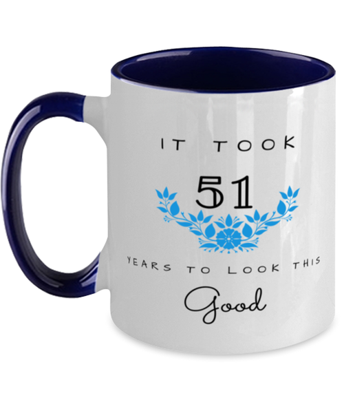51st Birthday Gift Two Tone Navy and White Coffee Mug, it took 51 years to look this good - Happy Birthday Best Gift for 51 years old - Flower
