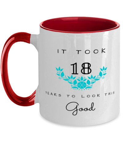 18th Birthday Gift Two Tone Red and White Coffee Mug, it took 18 years to look this good - Happy Birthday Best Gift for 18 years old - Flower