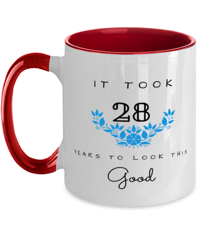 28th Birthday Gift Two Tone Red and White Coffee Mug, it took 28 years to look this good - Happy Birthday Best Gift for 28 years old - Flower