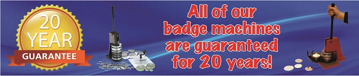 badge making machines with 20 year guarantee