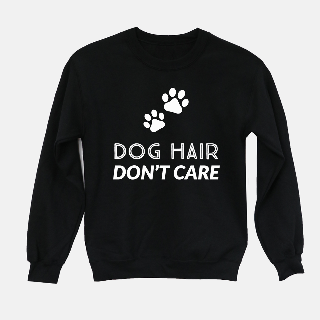 Dog Hair Don't Care Long Sleeves Sweatshirt