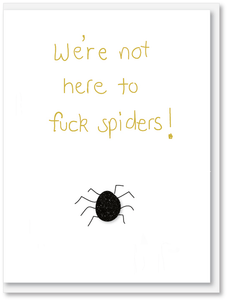 Fun - We're not here to fuck spiders