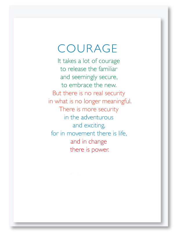 It takes courage*