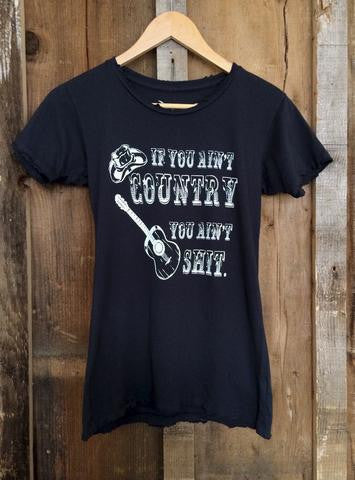If you don't like country music than your shit