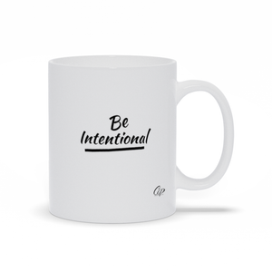 Be Intentional  - White Ceramic Mug