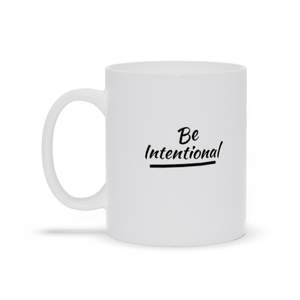 Be Intentional Mug by CP Designs Unlimited