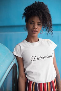 Determined T-Shirt (Black or White)