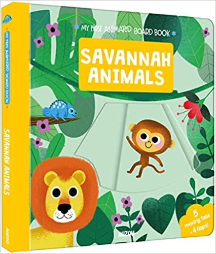 Savannah Animals (My First Animated Boardbook) Board book – 1 July 2019 by Auzou (Author), Daniel L. Roode (Illustrator)