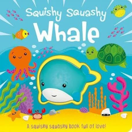 Squishy Squashy Whale (Squishy Squashy Books) Board book – 1 Oct. 2019 by Jenny Copper (Author)