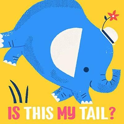 Is this my tail? Elephant Board book – 1 Mar. 2020