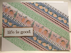 Life Is Good Handcrafted Greeting Card (Interchangeable message)
