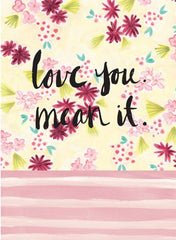 Love You. Mean It. Greeting Card