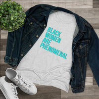 BLACK PEOPLE ARE PHENOMENAL Women's Triblend Tee