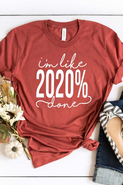 2020% Done Graphic Tee