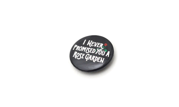 Supreme I Never Promised You A Rose Garden Pin