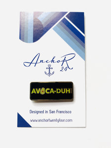 Avoca-duh! Pin