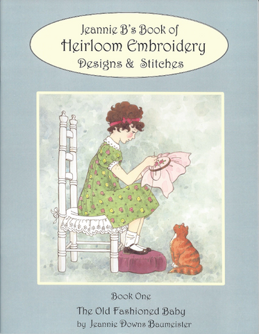 Jeannie B's Book of Heirloom Embroidery Designs & Stitches