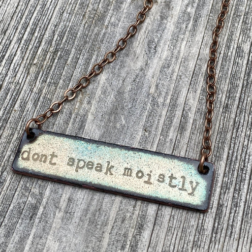 Don't Speak Moistly Necklace in Copper - Artfest Ontario - Aflame Creations Jewelry - Jewellery