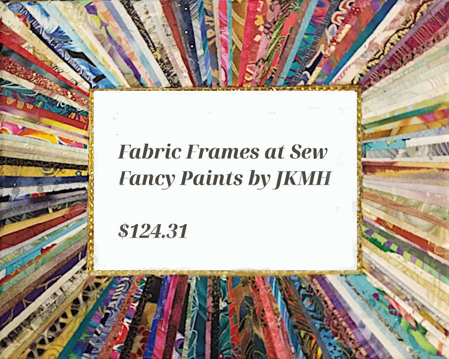 Fabric Frames - Artfest Ontario - Sew Fancy Paints -