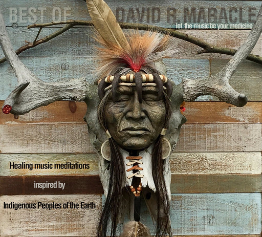 The Best of David R. Maracle - Artfest Ontario - Native Expressions - Music