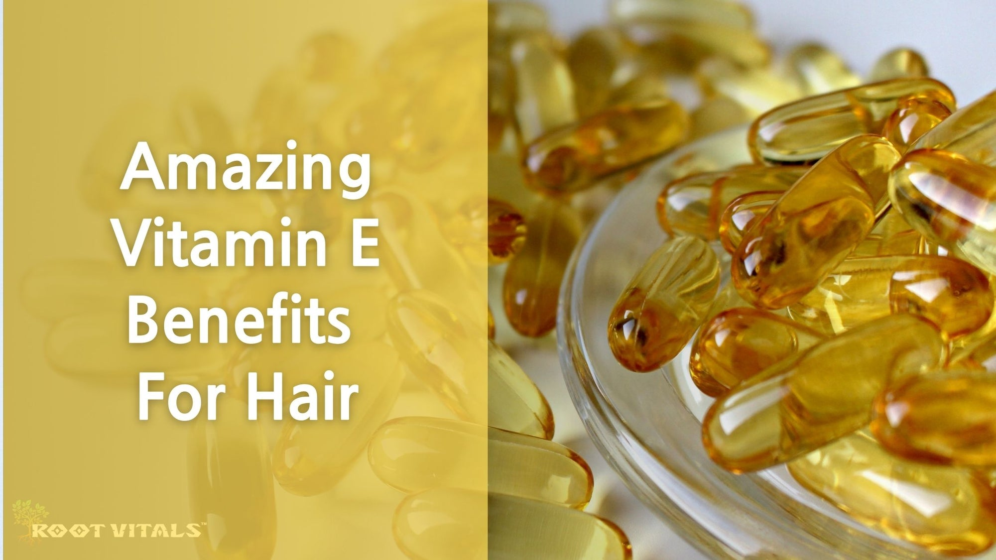 5 Amazing Vitamin E Benefits For Hair