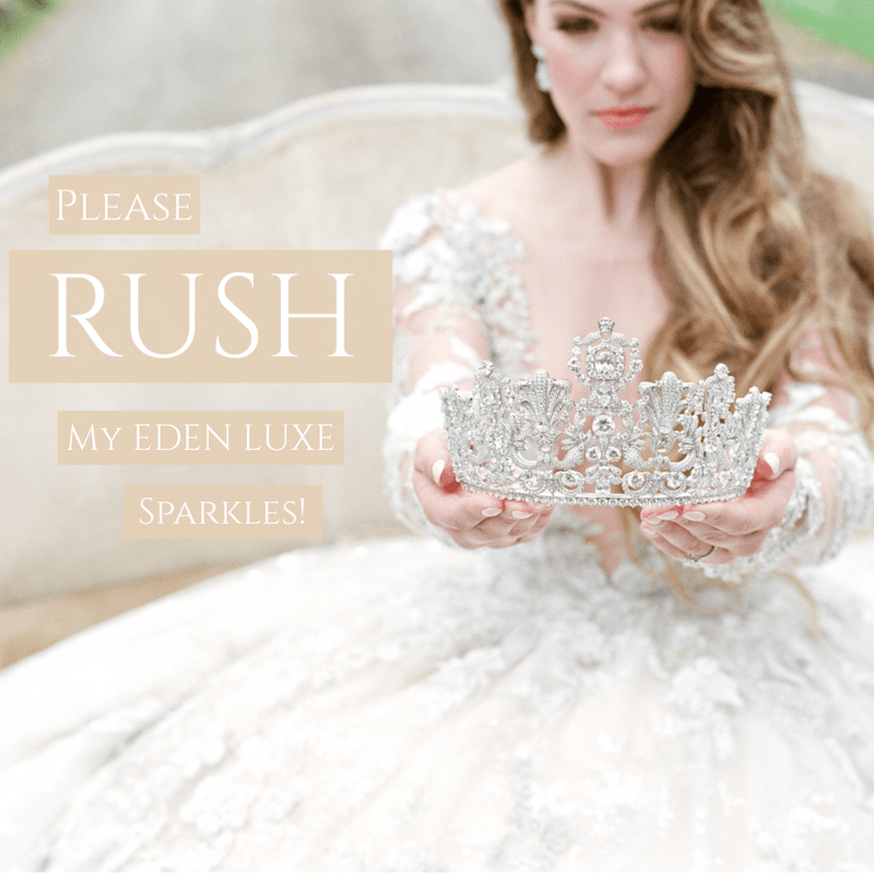 PLEASE RUSH MY EDEN LUXE Bridal SPARKLES!