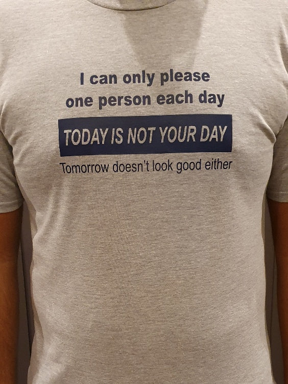 Today is Not Your Day T-Shirt