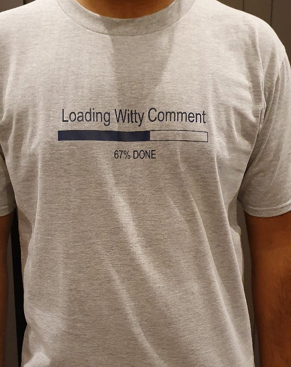 Loading Witty Comment T-Shirt