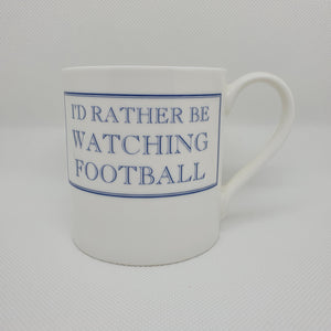I'd Rather be Watching Football Mug