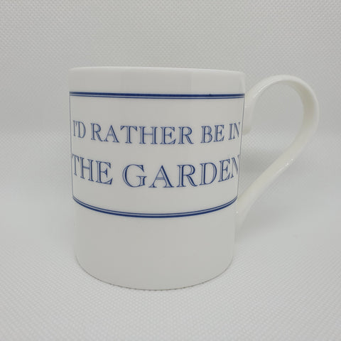 I'd Rather be in the Garden Mug