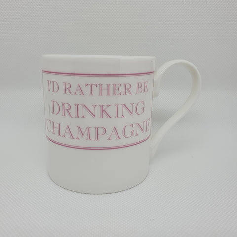 I'd Rather be Drinking Champagne Mug