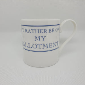I'd Rather be On My Allotment Mug