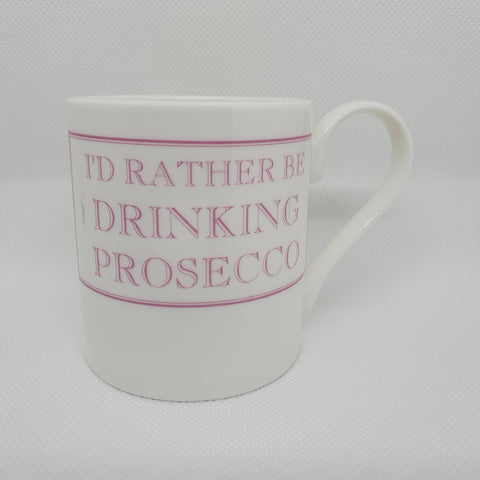 I'd Rather be Drinking Prosecco Mug