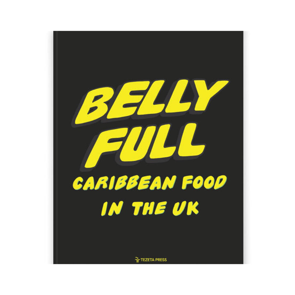 BELLY FULL: Caribbean Food in the UK