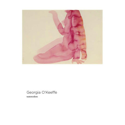 Georgia O'Keeffe: Watercolors