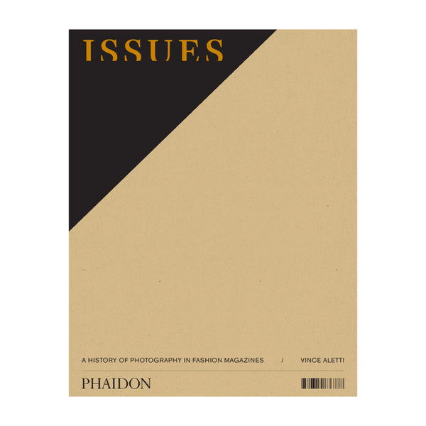 Issues: A History of Photography in Fashion Magazines. Book published by Phaidon