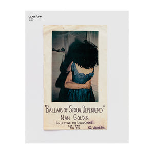 Aperture 239: Ballads. Nan Goldin. Aperture is a photography magazine.