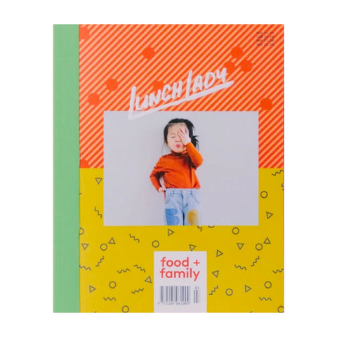 Lunch Lady Issue 19. A magazine about food and family.