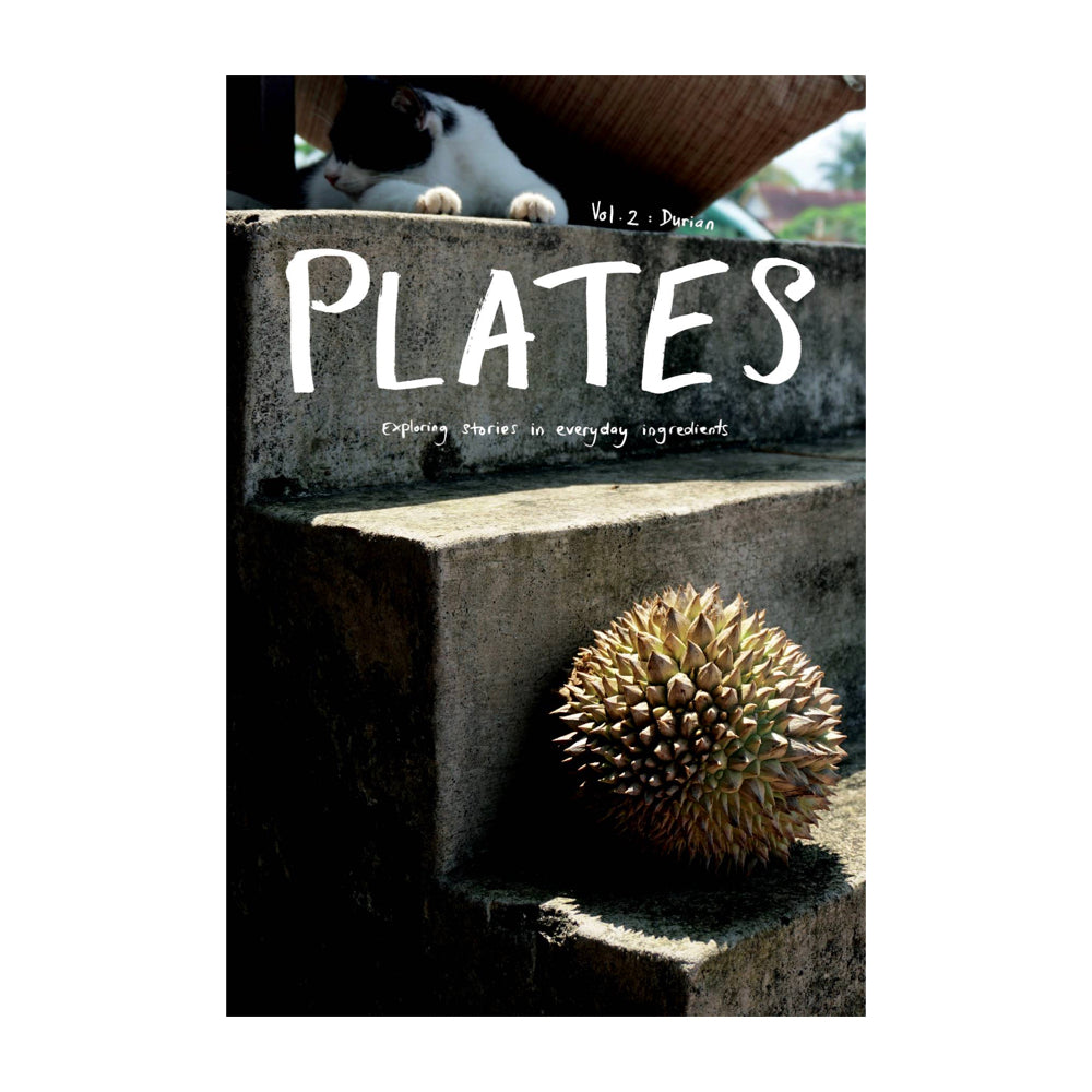 "Plates magazine Issue 2. The Durian Issue. ""Exploring stories in everyday ingredients."""