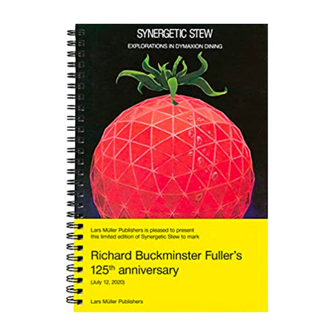 Synergetic Stew: Explorations in Dymaxion Dining. Buckminster Fuller